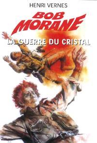 Bob Morane, La guerre du cristal