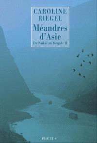 Du Baïkal au Bengale. Volume 2, Méandres d'Asie