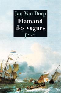 Flamand des vagues : la folle vie de Marinus de Boer