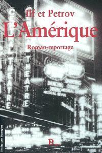 L'Amérique : roman-reportage