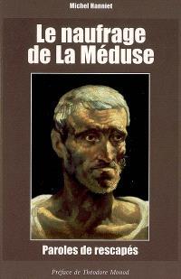 Le naufrage de La Méduse : paroles de rescapés