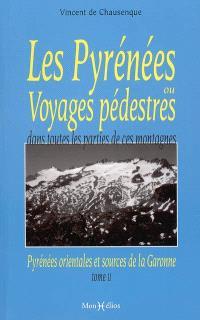Les Pyrénées ou Voyages pédestres dans toutes les parties de ces montagnes depuis l'Océan jusqu'à la Méditerranée. Volume 2, Pyrénées-Orientales et sources de la Garonne