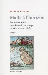 Malte à l'horizon : les îles maltaises dans les récits de voyage des XVIIe et XVIIIe siècles