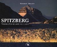 Spitzberg : visions d'un baladin des glaces