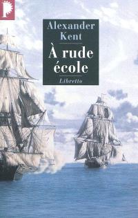 Une aventure de Richard Bolitho, A rude école