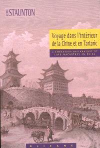 Voyage dans l'intérieur de la Chine, et en Tartarie : fait dans les années 1792, 1793 et 1794, par lord Macartney