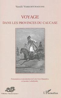Voyage dans les provinces du Caucase