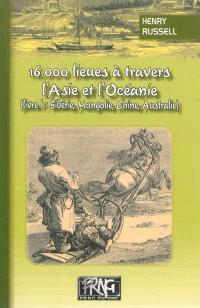 16.000 lieues à travers l'Asie et l'Océanie. Volume 1, Sibérie, Mongolie, Chine, Australie
