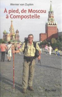A pied, de Moscou à Compostelle
