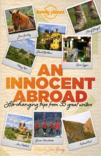 An innocent abroad : life-changing trips from 35 great writers