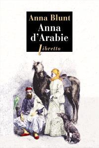 Anna d'Arabie : la cavalière du désert, 1878-1879