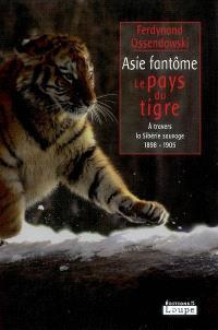 Asie fantôme : à travers la Sibérie sauvage, 1899-1905, Le pays du tigre