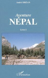 Aventure Népal. Volume 1