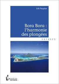 Bora Bora  : l'harmonie des plongées
