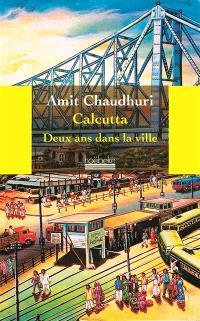 Calcutta, deux ans dans la ville