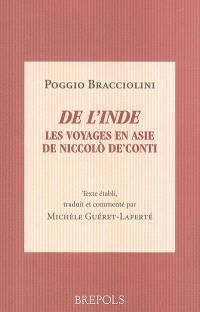 De l'Inde : les voyages en Asie de Niccolo de Conti : De varietate fortunae, livre IV