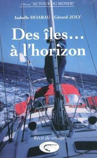 Des îles... à l'horizon : le voyage en voilier d'une famille créole