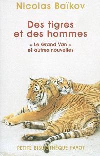 Des tigres et des hommes : le Grand Van et autres nouvelles