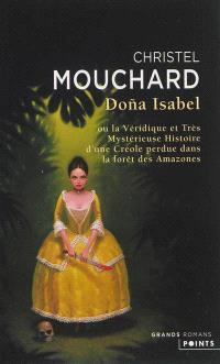 Dona Isabel ou La véridique et très mystérieuse histoire d'une Créole perdue dans la forêt des Amazones