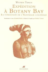 Expédition à Botany Bay : la fondation de l'Australie coloniale