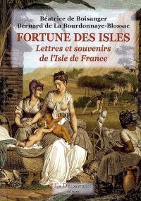 Fortune des Isles : lettres et souvenirs de l'Isle de France