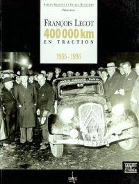 François Lecot : 400.000 km en traction, 1935-1936