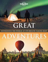 Great adventures : experience the world at its breathtaking best
