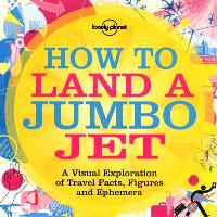How to land a jumbo jet : a visual exploration of travel facts, figures and ephemera