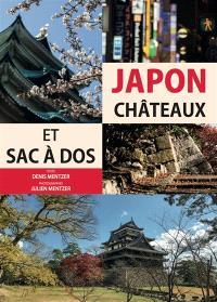 Japon : châteaux et sac à dos