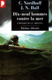 L'odyssée de la Bounty. Volume 2, Dix-neuf hommes contre la mer