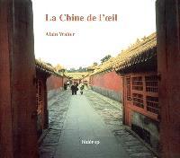 La Chine de l'oeil : proses de voyage