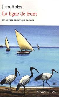 La ligne de front : un voyage en Afrique australe