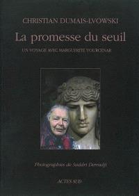 La promesse du seuil : un voyage avec Marguerite Yourcenar