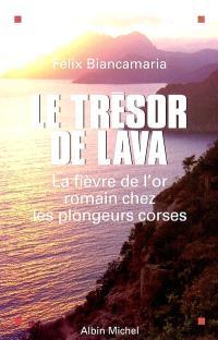 Le trésor de Lava : la fièvre de l'or romain chez les plongeurs corses
