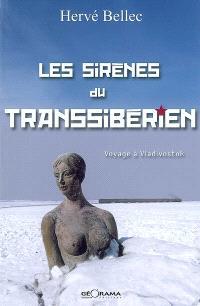 Les sirènes du Transsibérien : voyage à Vladivostok