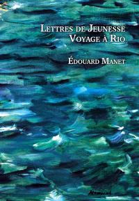Lettres de jeunesse, voyage à Rio : 1848-1849
