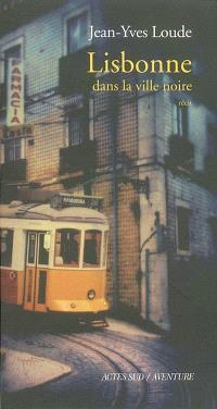 Lisbonne : dans la ville noire