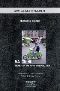 Ma Chine, route de la soie, Tibet, HongKong à vélo