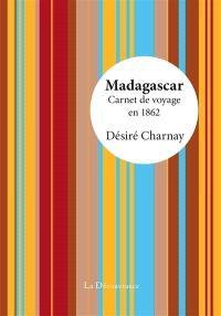 Madagascar : carnet de voyage en 1862