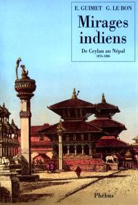 Mirages indiens : du Ceylan au Népal, 1876-1886