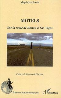 Motels : sur la route de Boston à Las Vegas