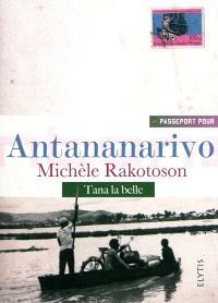 Passeport pour Antananarivo : Tana la belle