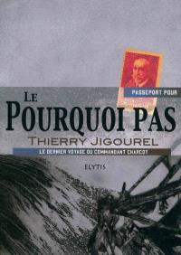 Passeport pour le Pourquoi-Pas ? : le dernier voyage du commandant Charcot
