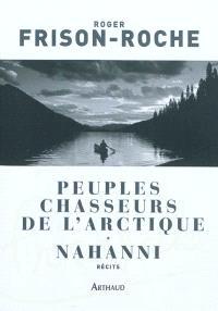Peuples chasseurs de l'Arctique; Nahanni