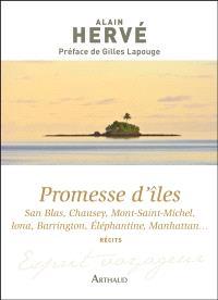 Promesse d'îles : San Blas, Chausey, Mont-Saint-Michel, Iona, Barrington, Eléphantine, Manhattan...