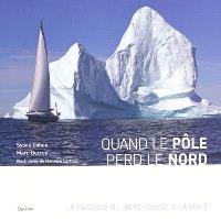Quand le pôle perd le nord : le passage du nord-ouest à la voile