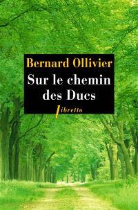 Sur le chemin des ducs : la Normandie à pied, de Rouen au Mont-Saint-Michel