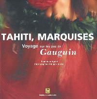 Tahiti, Marquises, voyage sur les pas de Gauguin