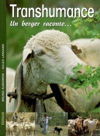 Transhumance : un berger raconte...