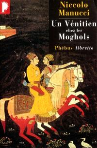 Un Vénitien chez les Moghols